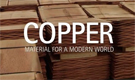 Copper: Material for a Modern World